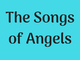 The Songs Of Angels